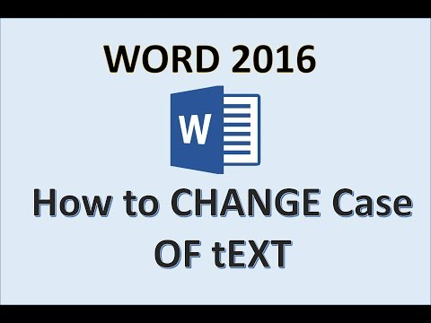Word 2016 - Change Case - How to Capitalize Letters - Capital to Small - Uppercase Lowercase in MS