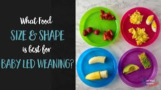 What Food Size and Shape is Best for Baby Led Weaning?