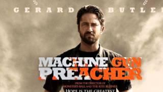 Machine Gun Preacher Soundtrack - The Keeper