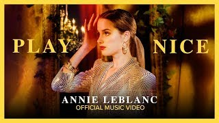 Annie LeBlanc - Play Nice