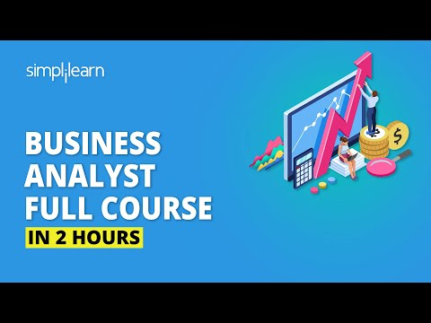 Business Analyst Full Course In 2 Hours | Business Analyst Training For Beginners | Simplilearn