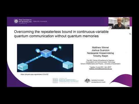 CQC2T Seminar: Overcoming the repeaterless bound in continuous-variable quantum communication without quantum memories – Mr Matthew Winnel, The University of Queensland