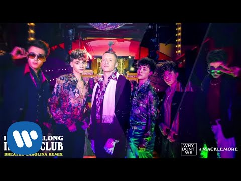 Why Don't We & Macklemore - I Don't Belong In This Club (Breathe Carolina Remix) [Official Audio] - Atlantic Records