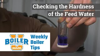Checking the Hardness of the Boiler Feed Water - Weekly Boiler Tips