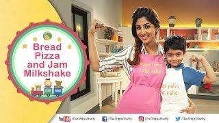 Children's Day Bread Pizza + Jam Milkshake   Shilpa Shetty Kundra   Healthy Recipes