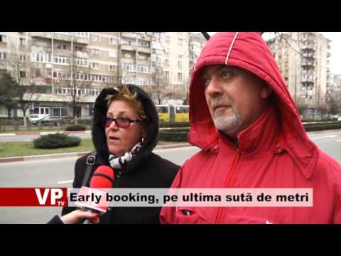 Early booking, pe ultima sută de metri