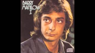 "Barry Manilow ""Could It Be Magic"" Barry Manilow I (1973) HQ"