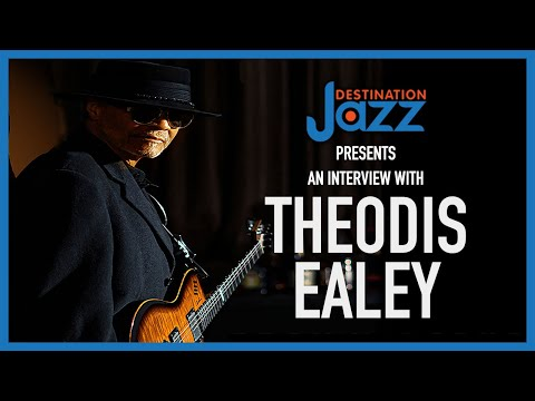 Destination Jazz TV Interview with Theodis Ealey