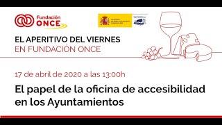 Aperitivo 3 – 'El papel de la oficina de accesibilidad en los Ayuntamientos'