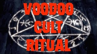Voodoo Cult Ritual - Urban Legend