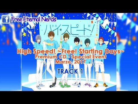 Premium CD High Speed! Free! Starting Days Special Event - Track 1 (sub español)