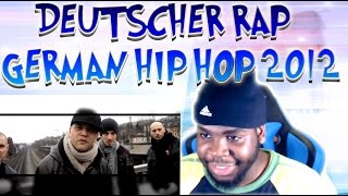 【Deutscher Rap】 German Hip Hop 2012 【HipHop aus Deutschland】 REACTION!!