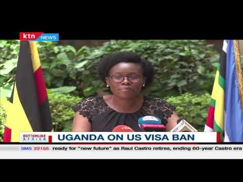 Uganda on U.S visa ban | BOTTOMLINE AFRICA