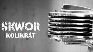 Škwor - Kolikrát...  (oficiální videoklip)
