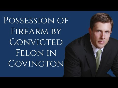 Covington Possession of Firearm by Convicted Felon Lawyer |  Barkemeyer Law Firm