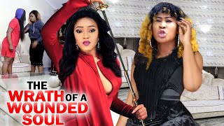 THE WRATH OF A WOUNDED SOUL COMPLETE MOVIE- 2020 Latest Nigerian Nollywood  Movie