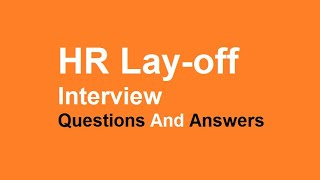 HR Lay-off Interview Questions And Answers