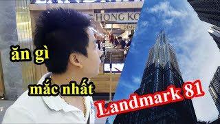 Ăn gì mắc nhất trong tòa nhà cao nhất Việt Nam Landmark 81