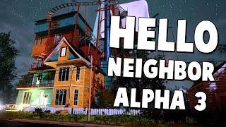 COMPLETING THE NEW ALPHA 3 UPDATE! - Hello Neighbor (Alpha 3) Walkthrough