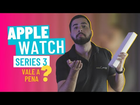 APPLE WATCH SERIES 3 VALE A PENA EM 2020?