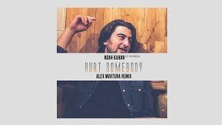 Noah Kahan & Julia Michaels   Hurt Somebody (Alex Martura Remix)