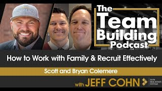 How to Work with Family & Recruit Effectively w/ Scott and Bryan Colemere