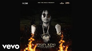 Rygin King - Outta Control (Official Audio)