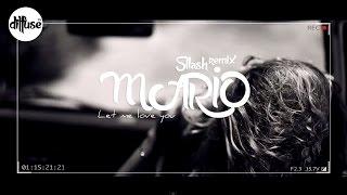 Mario   Let Me Love You (Sllash Remix)