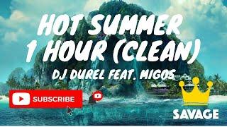 Hot Summer 1 HOUR CLEAN (DJ Durel, Migos)