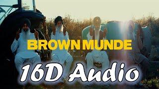 BROWN MUNDE 16D Audio not 8D | Latest Panjabi Songs in 16D Audio | 16D Duniya |