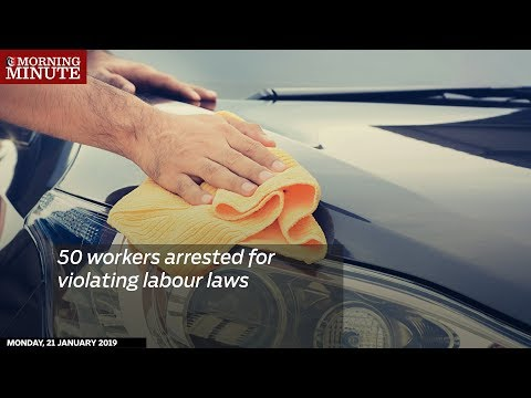 50 workers arrested for violating labour laws