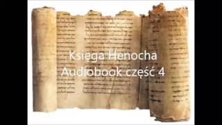 Księga Henocha audiobook część cz. 4 ost. Lektor: KoDeR76