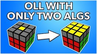 OLL WITH ONLY 2 ALGORITHMS?!?!