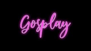 Gosplay intro