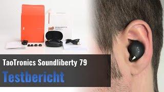 TaoTronics SoundLiberty 79 im Test - TWS ohne Grundrauschen!