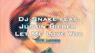 Dj Snake feat  Justin Bieber Let Me Love You 320kbps MP3 free download link MP3 Lovers