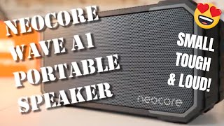 Neocore Wave A1 shower proof Bluetooth portable speaker - small tough & loud!