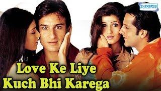 Love Ke Liye Kuch Bhi Karega - Superhit Comedy Movie - Saif Ali Khan - Fardeen khan - Aftab