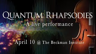 Thumbnail of Quantum Rhapsodies, a live performance exploring quantum physics and its role in our universe video