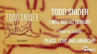 Todd Snider - I Will Not Go Hungry