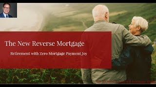 The New Reverse Mortgage | Reverse Mortgage Improved