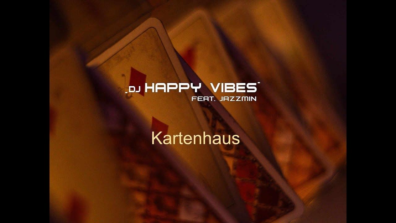 DJ Happy Vibes feat. Jazzmin – Kartenhaus