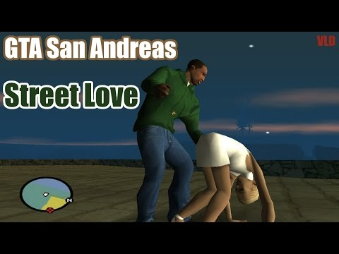 GTA San Andreas ♥Street Love♥(DOWNLOAD/СКАЧАТЬ)