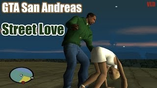 GTA San Andreas ♥Street Love♥(DOWNLOAD/СКАЧАТЬ)