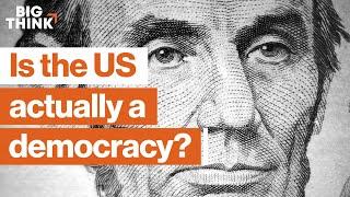 Is the US actually a democracy? | Ganesh Sitaraman | Big Think