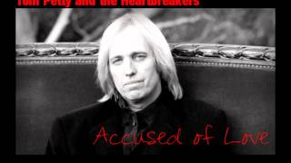 """Accused of Love"" - Tom Petty and the Heartbreakers"