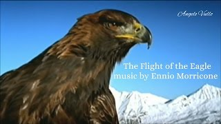 The Flight of the Eagle  music by Ennio Morricone