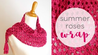 How To Crochet The Summer Roses Wrap