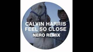 Calvin Harris - Feel So Close (Nero Remix) OUT 22 AUGUST