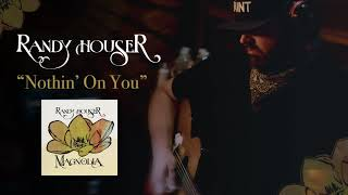 Randy Houser - Nothin' On You (Official Audio)